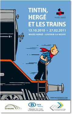 Tintin, Hergé and trains  To celebrate 175 years of Belgian railways, the Hergé Museum  organized, in collaboration with SNCB-Holding, an exhibition devoted to the role of trains in the work of Hergé.