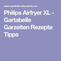 Philips Airfryer XL - Gartabelle Garzeiten Rezepte Tipps
