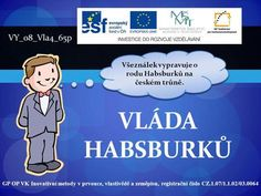 VLÁDA HABSBURKŮ GP OP VK Inovativní metody v prvouce, vlastivědě a zeměpisu, registrační číslo CZ.1.07/1.1.02/03.0064 VY_08_Vla4_65p Všeználek vypravuje.