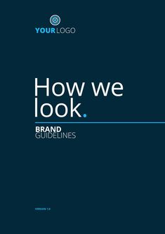 How We Look - Brand Guidelines Demo A 12 page brand/logo guidelines booklet, complete with wording and no filler text. (purchase link on front cover)