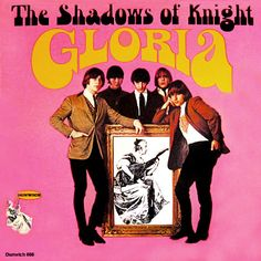 Shadows Of Knight released their biggest hit, Gloria, in 1965. American band from Chicago: took the English version of the Blues and re-added a Chicago touch. Good tune !