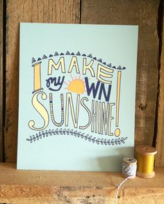 I make my own sunshine