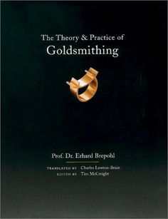Theory and Practice of Goldsmithing by Erhard Brepohl http://www.amazon.com/dp/0961598492/ref=cm_sw_r_pi_dp_Hj5nwb1MCBSJY