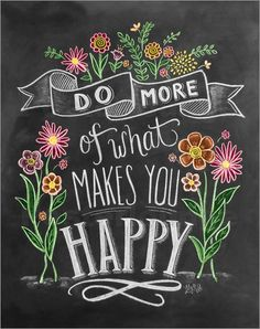 "Typography chalkboard art - ""Do More Of What Makes You Happy"" handlettering wall Art by Lily and Val from Great BIG Canvas Chalkboard Lettering, Chalkboard Designs, Chalkboard Paint, Chalkboard Ideas, Chalkboard Art Quotes, Chalk Quotes, Blackboard Art, Chalkboard Pictures, Chalk Fonts"
