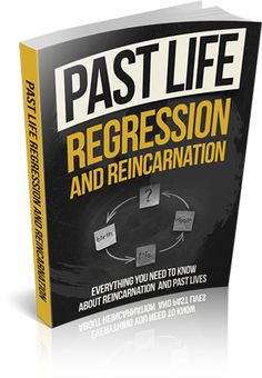 """Past Life Regression And Reincarnation Comes with Master Resale/Giveaway Rights!  """"Do You Believe That This Life Are The Effect Of Your Past Life?"""""""