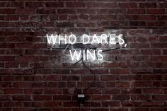 who dares, wins...   Used to love that show. Ha.