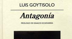 Antagonía (de Luis Goytisolo, Ed. Anagrama) - ANTENA 3 TV