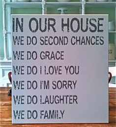 In Our House We....