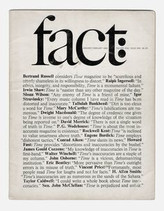 In 1964 something really interesting happened. Ralph Ginzburg who less then a year ago had been convicted, and sentenced to 5 years in prison for publishing transgressions, refused to be silenced. His reaction to the conviction, besides the logical legal appeal, was to create another controversial magazine. He called it Fact, and reenlisted Herb Lubalin, with whom he created Eros magazine, to be its Art Director.