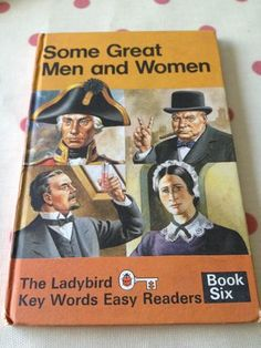 Being Mrs C Ladybird Tuesday: Some Great Men and Women Easy Reader, Ladybird Books, Vintage Children's Books, Learn To Read, Men And Women, Bedtime, Childrens Books, Good Books, Nostalgia