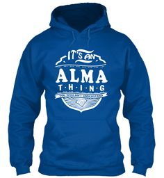 It's An Alma Thing Shirt Royal Sweatshirt Front