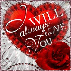 This beautiful ecard is just right for the love of your life. Free online I Will Always Love You ecards on Love Kiss Me Love, Love You Gif, I Love You Quotes, Love Yourself Quotes, I Love You Pictures, Beautiful Love Pictures, Love Images, Heart Images, Good Morning Love