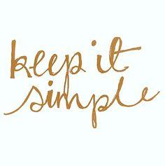 Keep it Simple....