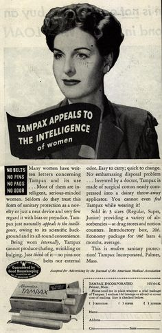 """1944 - Tampax Appeals To The Intelligence Of Women  -- """"internal protection"""" was deeply suspect for years after this was published."""