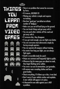 Things You Learn from Video Games Poster Print Poster Poster Print, 24x36 Poster http://www.amazon.com/dp/B005T2ZQD0/ref=cm_sw_r_pi_dp_a7TZub1KP2MRA