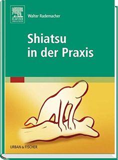 Shiatsu in der Praxis von Walter Rademacher https://www.amazon.de/dp/3437572806/ref=cm_sw_r_pi_dp_x_L3P.xbH742FVM