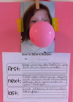 @Vicki Smallwood Angerame : I can't stand how cute this is! How to Blow a Bubble...Sequencing Activity