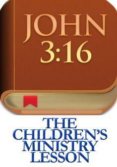 John 3:16 Kids Church Lesson http://www.childrens-ministry-deals.com/products/john-3-16-childrens-ministry-lesson