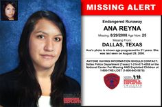 ANA REYNA, Age Now: 25, Missing: 08/29/2008. Missing From DALLAS, TX. ANYONE HAVING INFORMATION SHOULD CONTACT: Dallas Police Department (Texas) 1-214-671-4268.