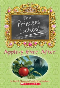 Apple-Y Ever After (Princess School, No. 6) by Jane B. Mason https://www.amazon.com/dp/0439698146/ref=cm_sw_r_pi_dp_x_8yt6xbJAESVQM