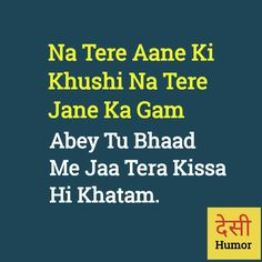 Sanjana V Singh Sarcastic Quotes Witty, Funny Quotes In Hindi, Bad Quotes, Funny Attitude Quotes, Desi Quotes, Crazy Quotes, Swag Words, Genius Quotes, Desi Humor