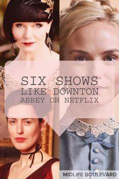 Six Shows Like Downton Abbey on Netflix via @midlifeblv