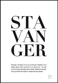 Stavanger er en by og kommune i Rogaland, og er Norges fjerde største bykommune. Kjøp Stavanger poster på nett - fra kun kr 199,- GRATIS frakt!