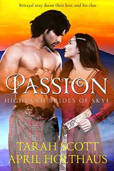 Highland Brides of Skye by Tarah Scott and April Holthaus 💕 Series Tour & Gift Card Giveaway 💕 (Historical Romance) Free Romance Novels, Gift Card Giveaway, Historical Romance, Betrayal, Book 1, Hold On, My Books, Author, Passion