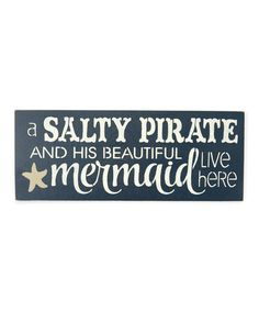 Lend an inviting atmosphere to your home with this wall sign that displays a charming and 'aww' inducing message. Full graphic text: A salty pirate and his beautiful mermaid live W x HBirch plywoodSuitable for indoor and outdoor useReady to hang He's Beautiful, Beautiful Mermaid, Cabana, Pirate Bathroom, Mermaid Bathroom Decor, Mermaid Sign, Mermaid Art, Mermaid Crafts, Mermaid Style