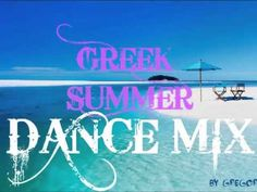 GREEK SUMMER DANCE MIX by Gregory 2013 - YouTube