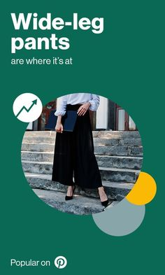 When it doubt, go wide. Wide leg pants (or palazzo pants) are trending on Pinterest this year, with searches up 89% in the last year.