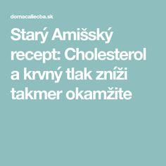 Starý Amišský recept: Cholesterol a krvný tlak zníži takmer okamžite