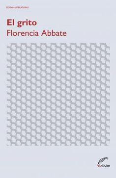 """Alguna vez la crítica ha postulado series o modos de leer la literatura argentina a través de determinados ejes como, por ejemplo, la última dictadura o la guerra de Malvinas; dentro de la hipotética serie de """"las novelas del 2001"""", El grito, primera novela de Florencia Abbate, fue la primera en aparecer y acaso ocupe un lugar central."""