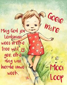 Lekker Dag, Goeie Nag, Goeie More, Afrikaans Quotes, New Week, Good Morning Quotes, Verses, Qoutes, Language