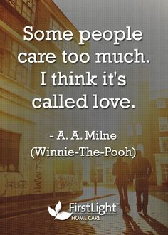 """""""Some people care too much. I think it's called love."""""""