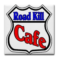 Road Kill Cafe Tile Coaster