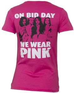 """...and on Bid Day, we wear pink."" Ha! I don't understand why anyone would want to have a Mean Girls reference on a Bid Day shirt, that would scare me away, but it's funny!"