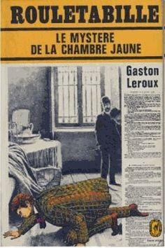 Le mystère de la chambre jaune de Gaston Leroux (compte-rendu de lecture)