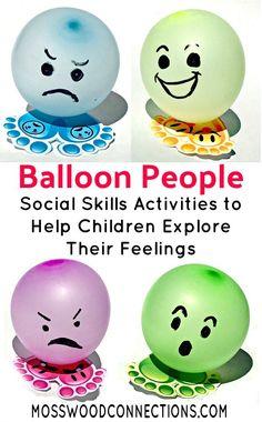 Balloon People Social Skills Activities to Help Children Explore Their Feelings