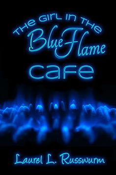 "Proposed cover art for my second novel, ""The Girl In The Blue Flame Cafe,"" Blue neon letters spell out the title above the blue flames of a gas stove. 