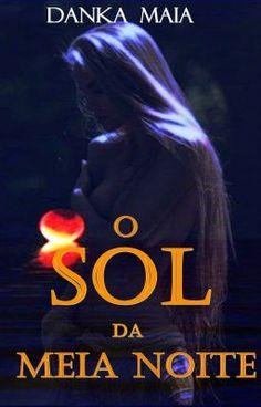 #wattpad #literatura-feminina O Sol Da Meia Noite Velkan encontra o fim do poço depois da partida de Dieglê. Ele será julgado, condenado, mas…