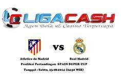 Ligacash-Prediksi Pertandingan Atletico de Madrid vs Real Madrid