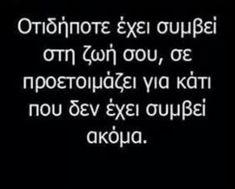New quotes greek so true Ideas Smile Quotes, New Quotes, Happy Quotes, Wisdom Quotes, Words Quotes, Wise Words, Positive Quotes, Love Quotes, Funny Quotes