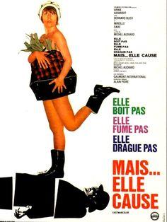 Elle boit pas, elle fume pas, elle drague pas, mais… elle cause ! est un film français réalisé par Michel Audiard, sorti en 1970. Germaine, une femme de ménage, a trois clients : un caissier suppléant à la prévoyance de crédit, une présentatrice télé et un éducateur d'enfants, et apprend certains de leurs secrets (assez inavouables). En révélant habilement ces secrets, elle arrive à ce que le caissier fasse chanter la présentatrice qui fait chanter l'éducateur qui fait chanter le caissier.