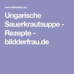 Ungarische Sauerkrautsuppe - Rezepte - bildderfrau.de