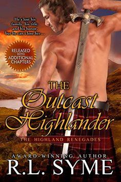 The Outcast Highlander (The Highland Renegades Book 1) - Kindle edition by R. L. Syme. Romance Kindle eBooks @ Amazon.com.