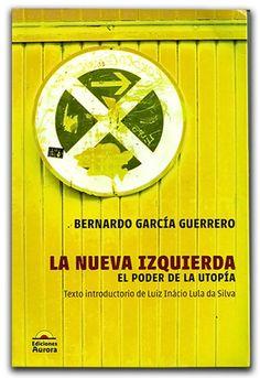 La nueva izquierda. El poder de la utopía  http://www.librosyeditores.com/tiendalemoine/politica/626-libro-las-la-nueva-izquierda.html  Editores y distribuidores