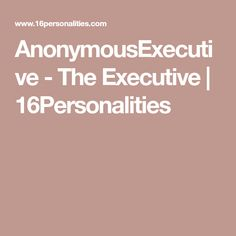 AnonymousExecutive - The Executive | 16Personalities