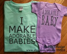 I Make Adorable Babies Set for Father Daughter Bodysuit by OVELO, $35.00