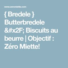 { Bredele } Butterbredele / Biscuits au beurre   Objectif : Zéro Miette! Biscuits, Purpose, Crack Crackers, Cookies, Cookie Recipes, Biscuit